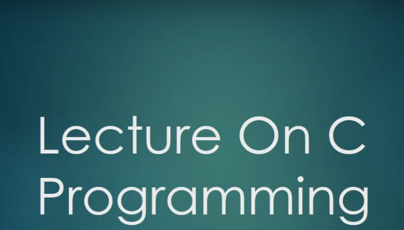 Lecture On C Programming – Free Video Tutorial