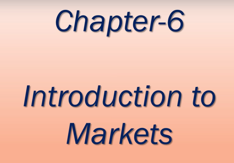 Chapter 6 – INTRODUCTION OF MARKETS – Tutorial Economics