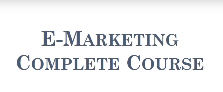 E Marketing Complete Course